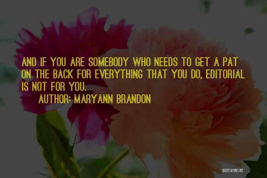 Editorials Quotes By Maryann Brandon