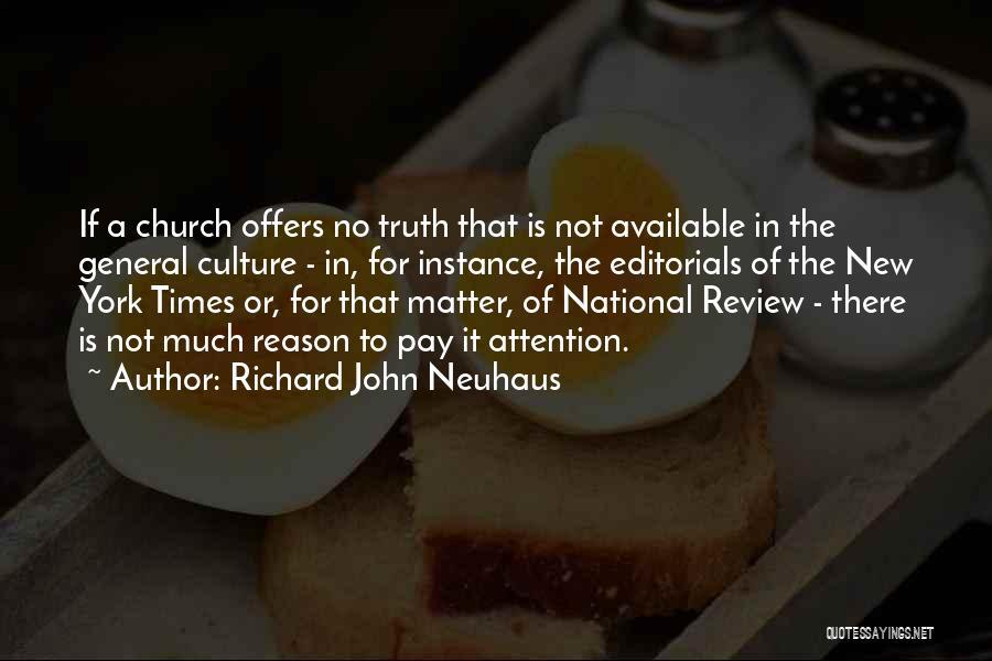 Editorials Quotes By Richard John Neuhaus