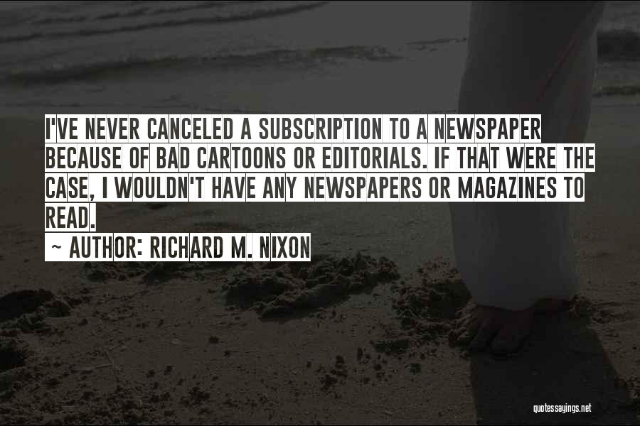 Editorials Quotes By Richard M. Nixon