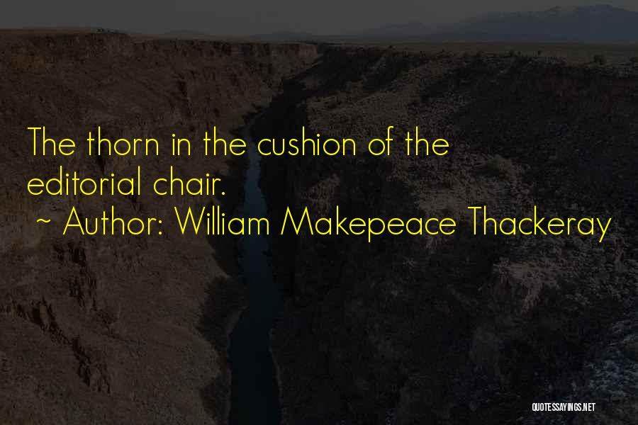 Editorials Quotes By William Makepeace Thackeray