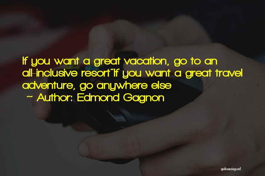 Edmond Gagnon Quotes 2012944