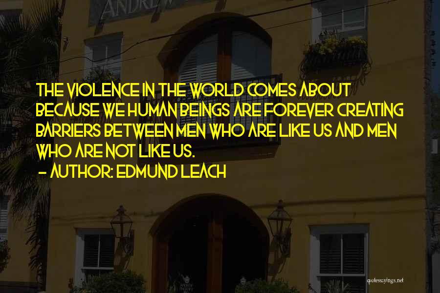 Edmund Leach Quotes 1319716