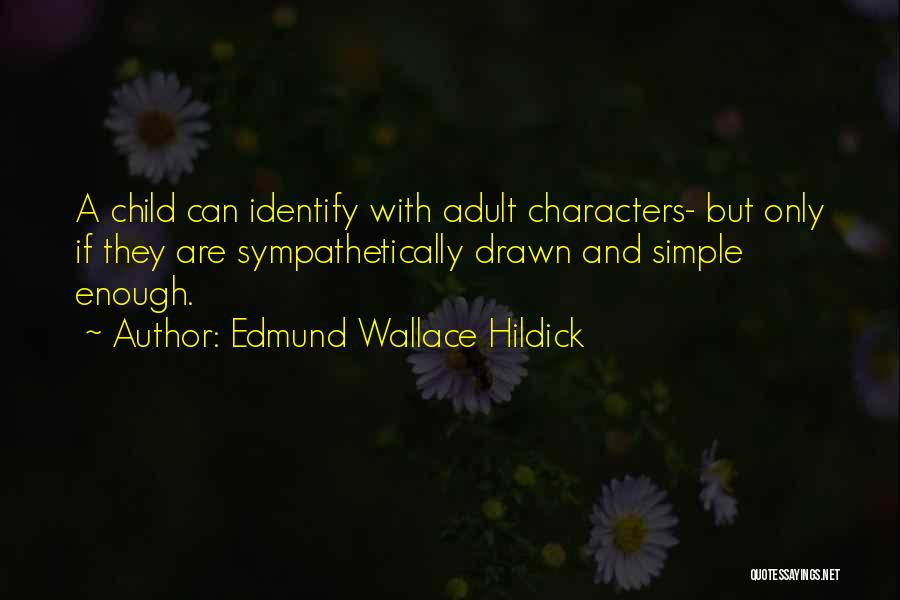 Edmund Wallace Hildick Quotes 1342558