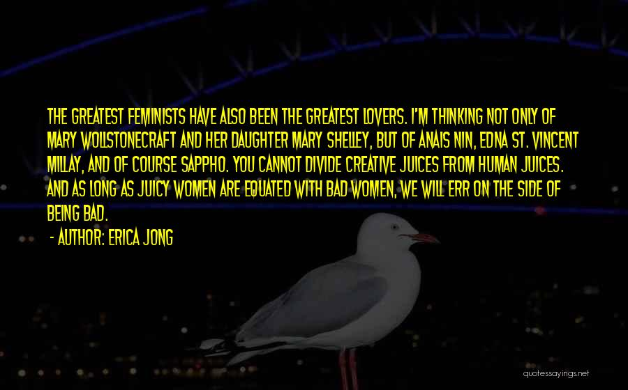 Edna St Vincent Quotes By Erica Jong