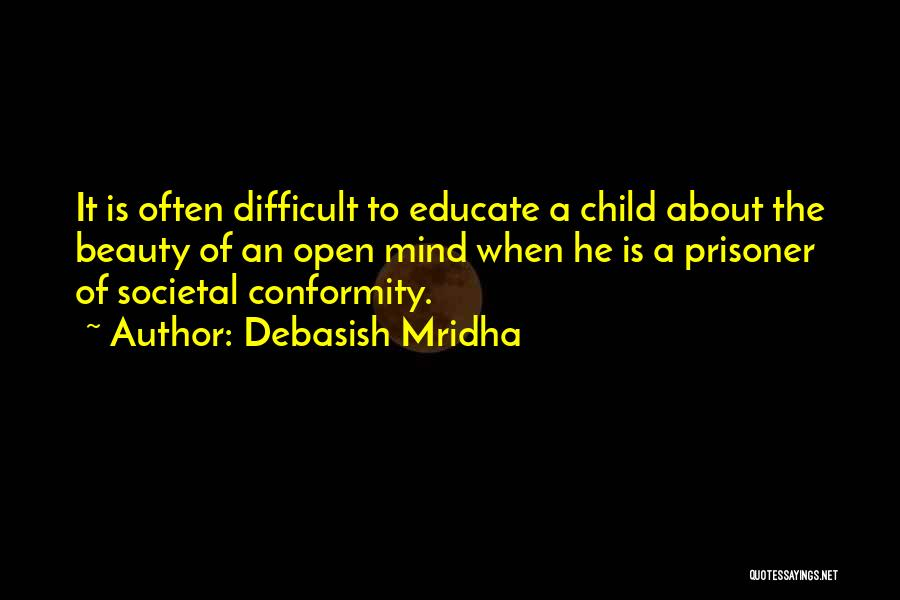 Educate Your Child Quotes By Debasish Mridha