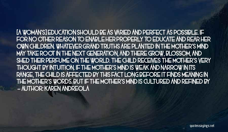 Educate Your Child Quotes By Karen Andreola