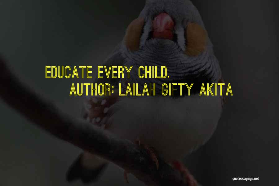 Educate Your Child Quotes By Lailah Gifty Akita
