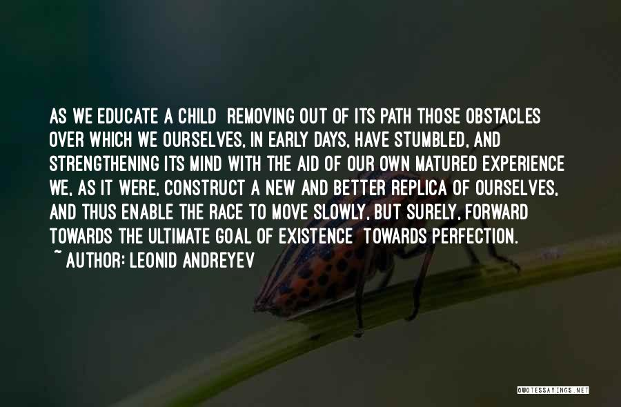 Educate Your Child Quotes By Leonid Andreyev