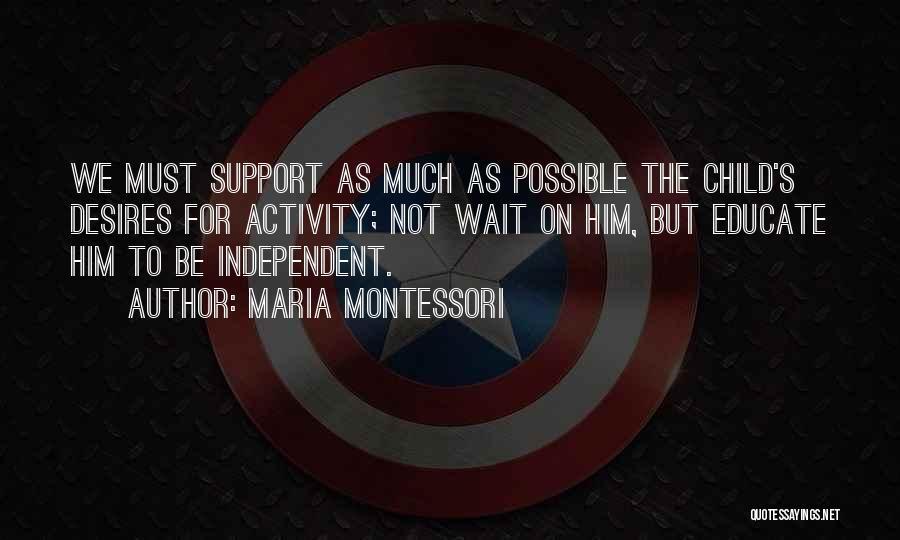 Educate Your Child Quotes By Maria Montessori