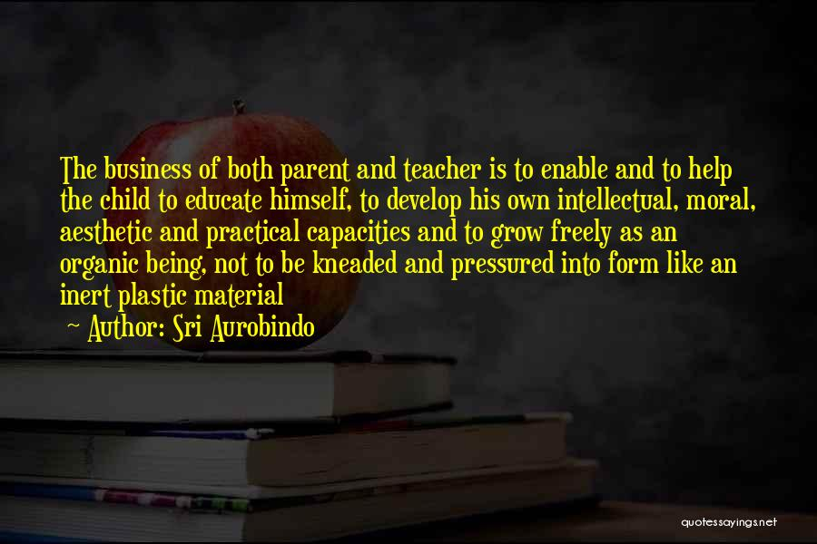 Educate Your Child Quotes By Sri Aurobindo
