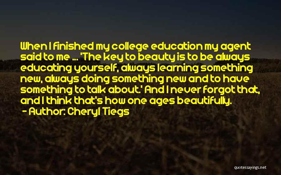 Educating Yourself Quotes By Cheryl Tiegs