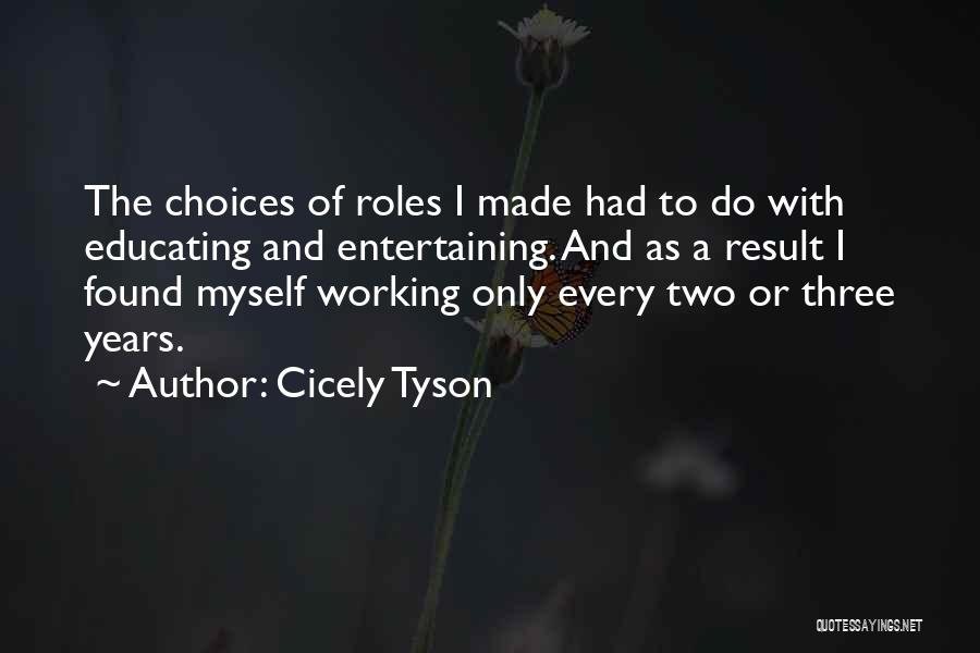 Educating Yourself Quotes By Cicely Tyson
