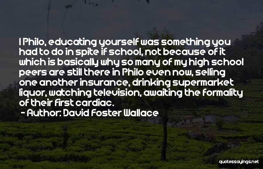 Educating Yourself Quotes By David Foster Wallace