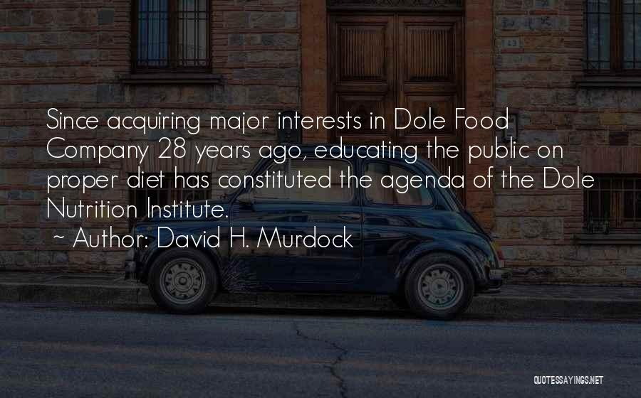 Educating Yourself Quotes By David H. Murdock