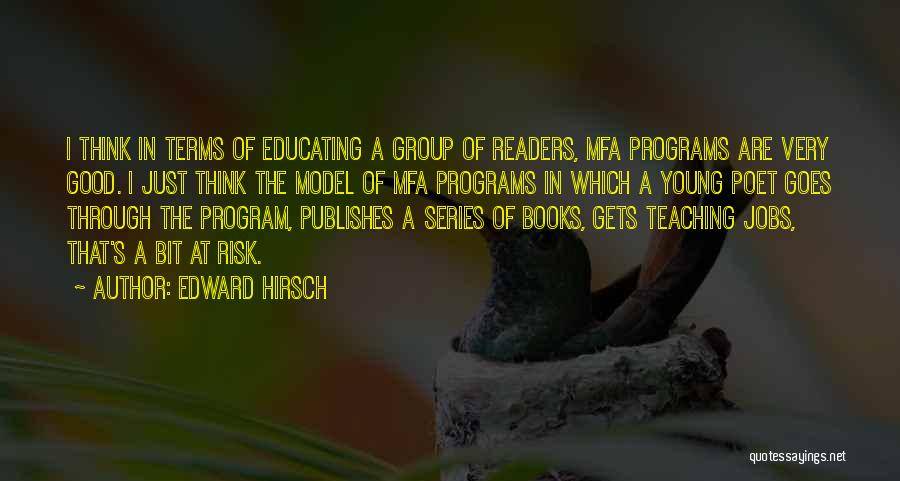 Educating Yourself Quotes By Edward Hirsch