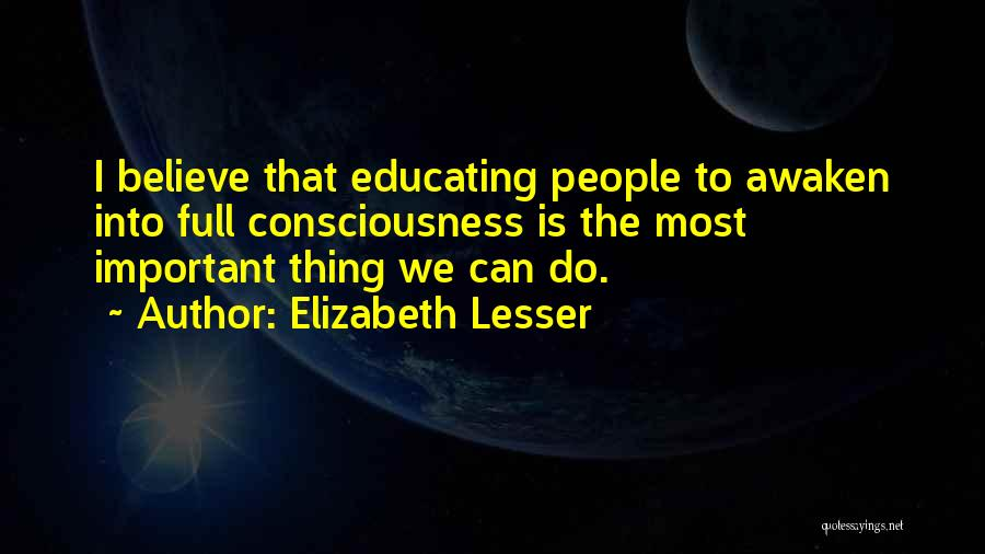 Educating Yourself Quotes By Elizabeth Lesser