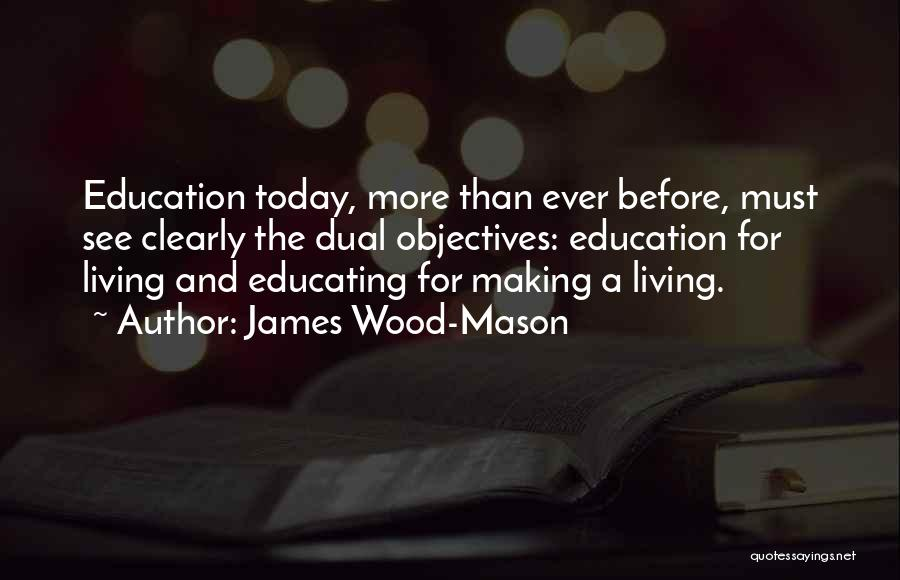 Educating Yourself Quotes By James Wood-Mason