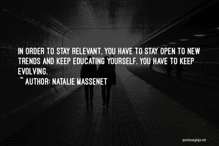 Educating Yourself Quotes By Natalie Massenet