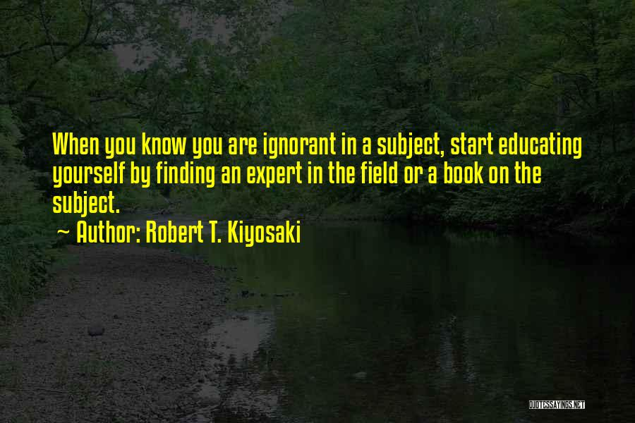 Educating Yourself Quotes By Robert T. Kiyosaki
