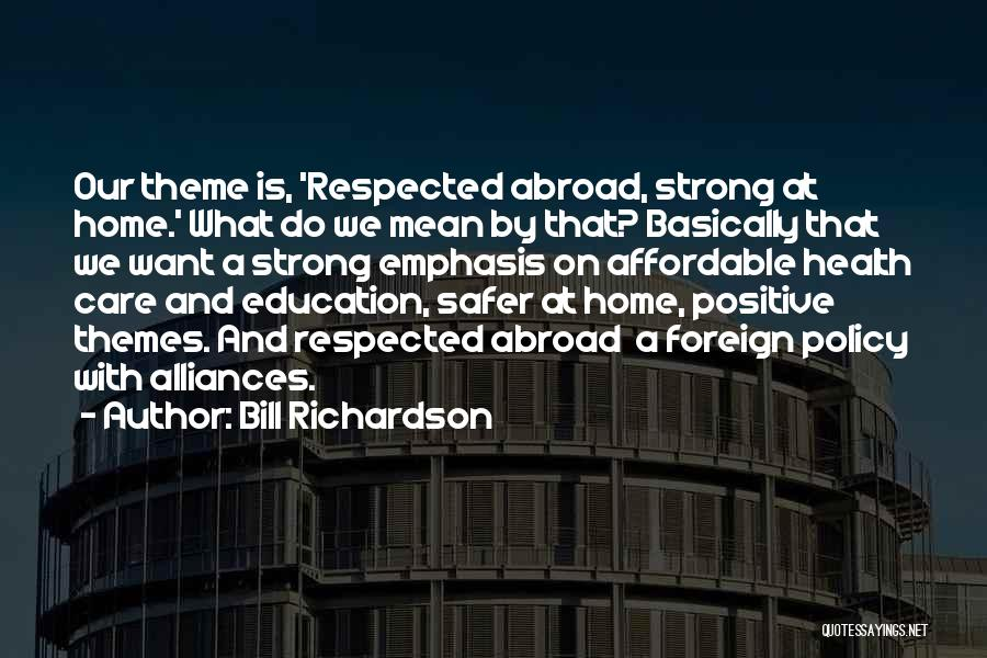 Education At Home Quotes By Bill Richardson