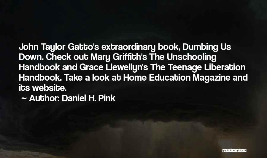 Education At Home Quotes By Daniel H. Pink