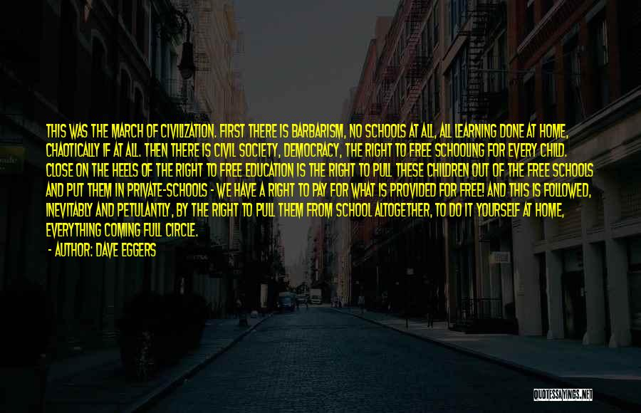 Education At Home Quotes By Dave Eggers