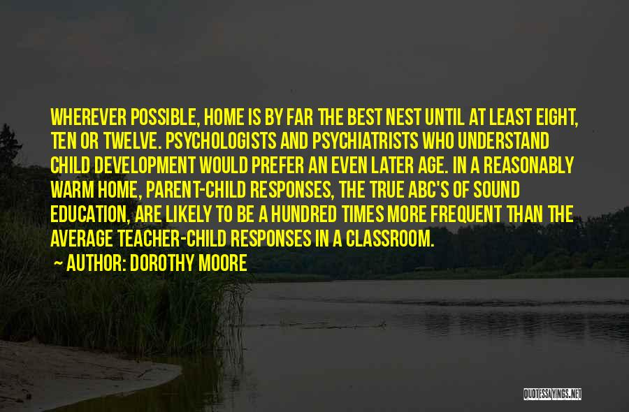Education At Home Quotes By Dorothy Moore