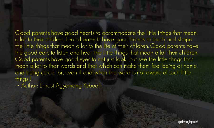 Education At Home Quotes By Ernest Agyemang Yeboah
