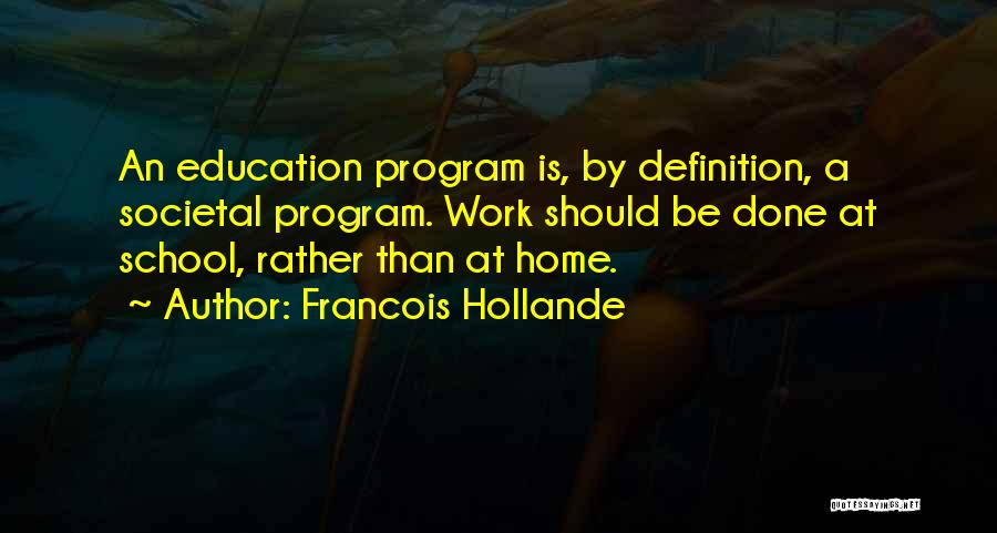 Education At Home Quotes By Francois Hollande