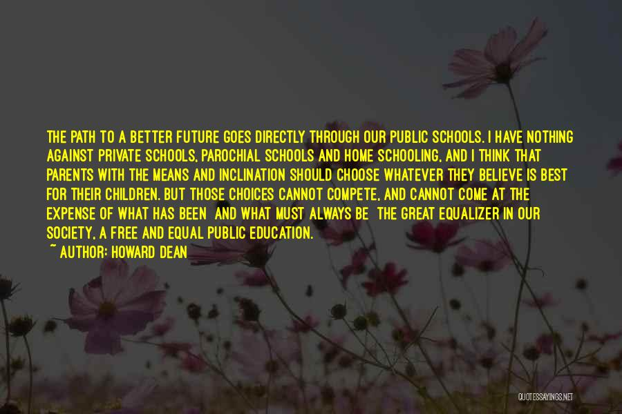 Education At Home Quotes By Howard Dean
