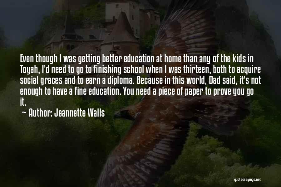 Education At Home Quotes By Jeannette Walls