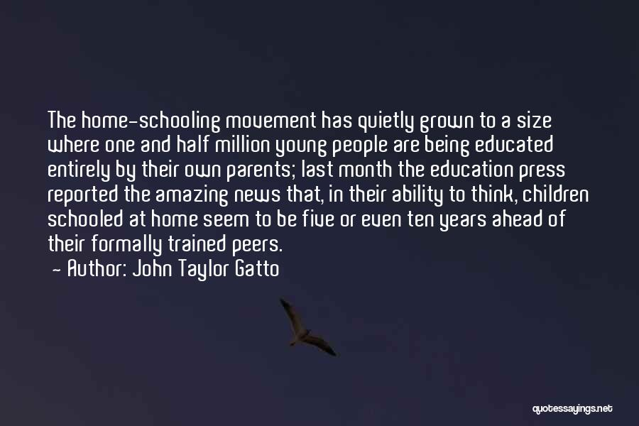 Education At Home Quotes By John Taylor Gatto
