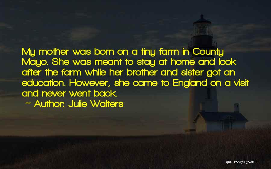 Education At Home Quotes By Julie Walters