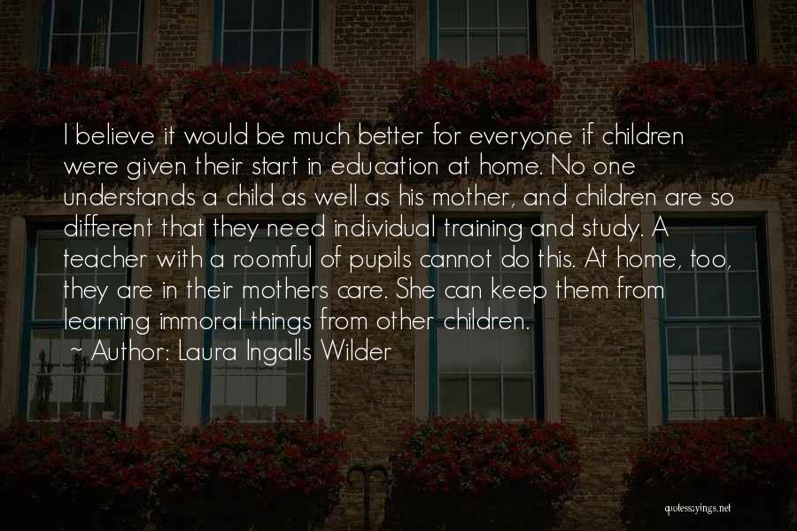 Education At Home Quotes By Laura Ingalls Wilder