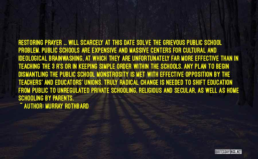 Education At Home Quotes By Murray Rothbard