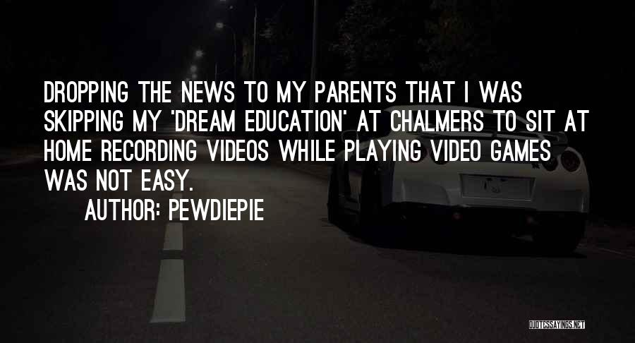 Education At Home Quotes By PewDiePie