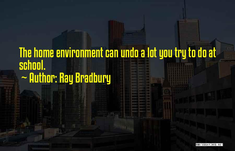 Education At Home Quotes By Ray Bradbury