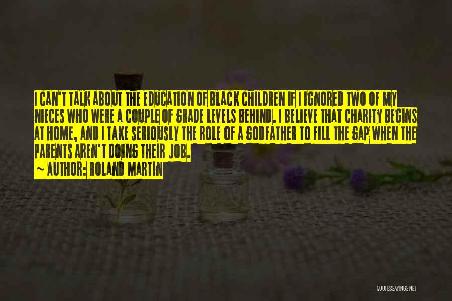 Education At Home Quotes By Roland Martin
