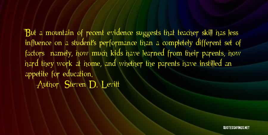 Education At Home Quotes By Steven D. Levitt