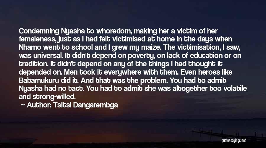 Education At Home Quotes By Tsitsi Dangarembga