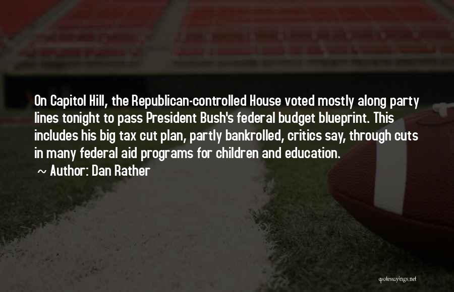 Education Budget Cuts Quotes By Dan Rather