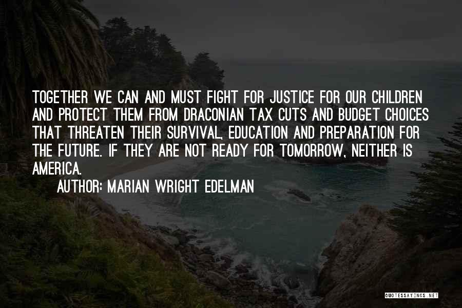 Education Budget Cuts Quotes By Marian Wright Edelman