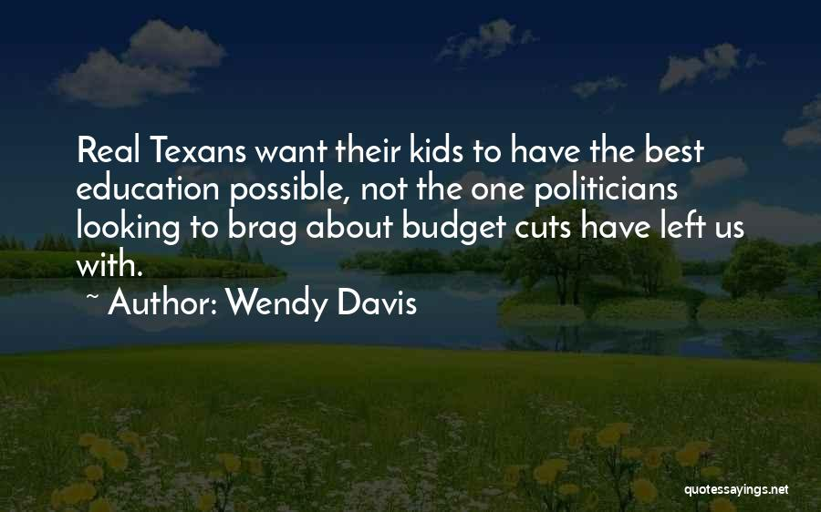 Education Budget Cuts Quotes By Wendy Davis