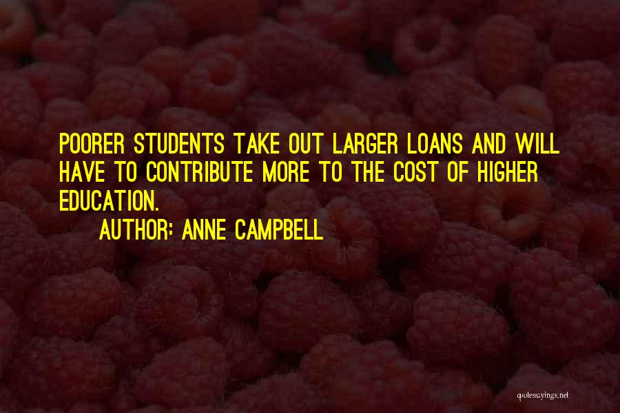 Education Cost Quotes By Anne Campbell