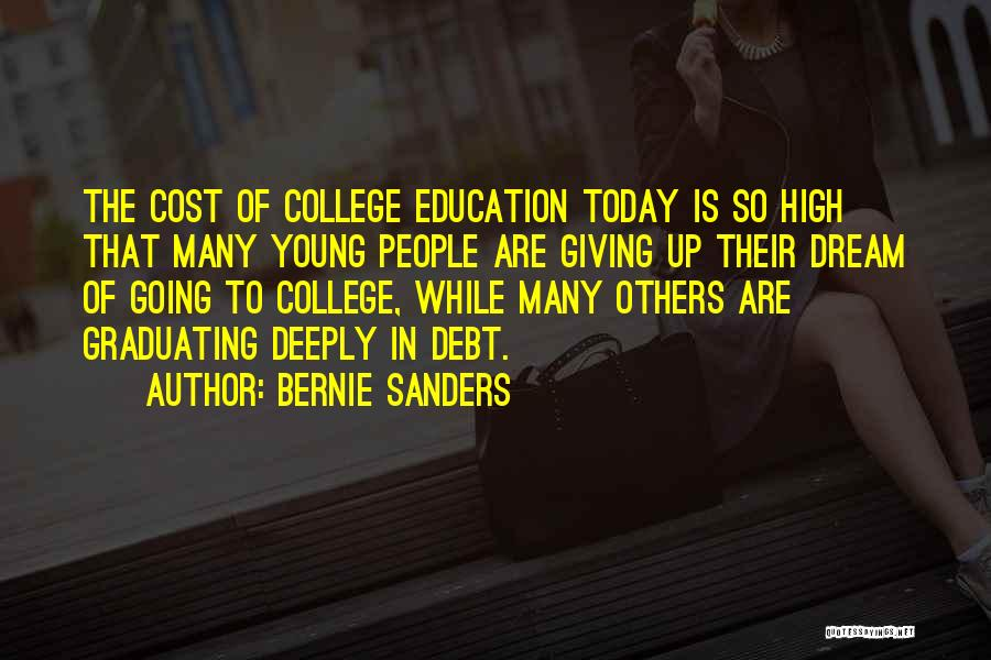 Education Cost Quotes By Bernie Sanders