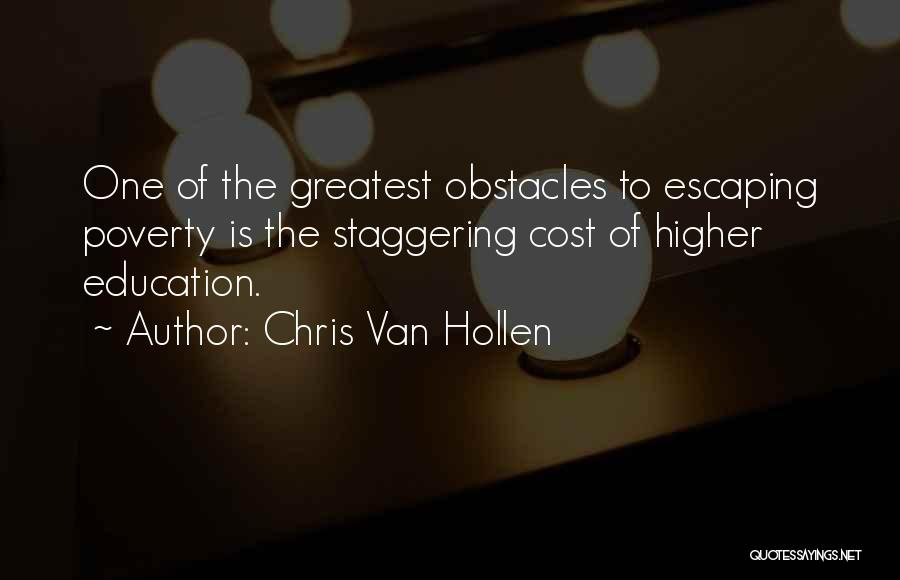 Education Cost Quotes By Chris Van Hollen