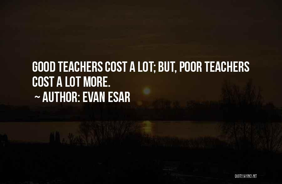 Education Cost Quotes By Evan Esar