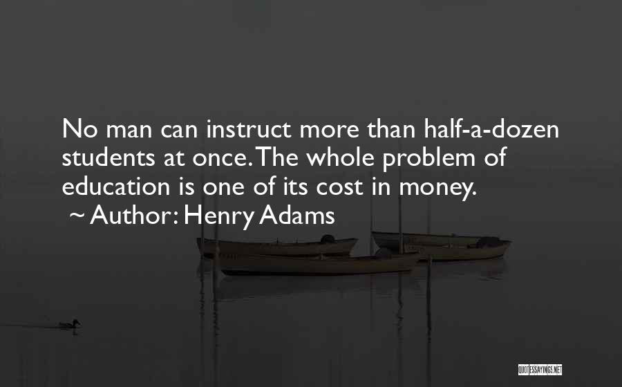 Education Cost Quotes By Henry Adams