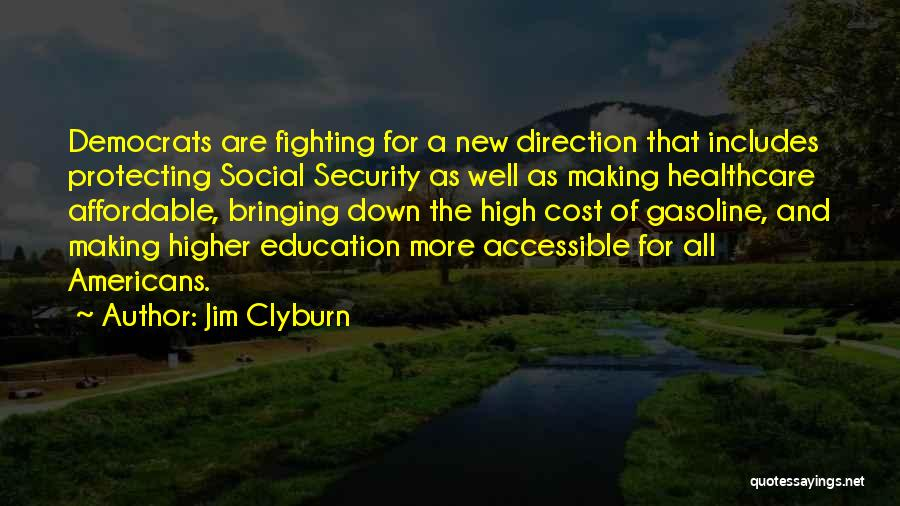 Education Cost Quotes By Jim Clyburn