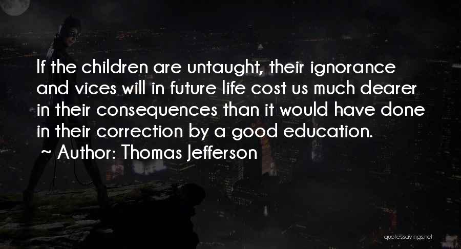 Education Cost Quotes By Thomas Jefferson